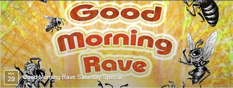 Good Morning Rave