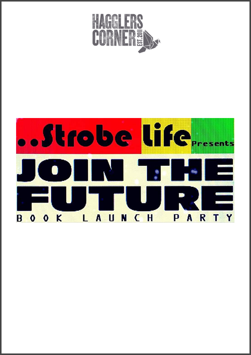 """Strobe Life Presents: """"Join the Future"""" Book Launch Party"""